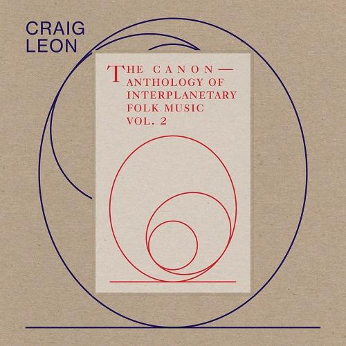 Craig Leon / Anthology Of Interplanetary Folk Music Vol. 2: The Canon