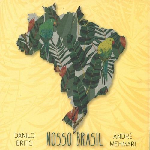Danilo Brito & Andre Mehmari / Nosso Brasil