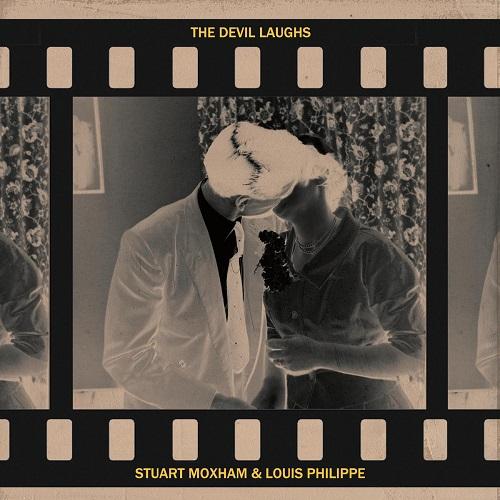 Stuart Moxham & Louis Philippe / The Devil Laughs