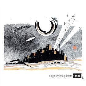 Diego Schissi Quinteto / Timba