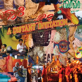 VA / A Distant Invitation: Ceremonial Street Recordings from Burma, Cambodia, India, Indonesia, Malaysia, and Thailand
