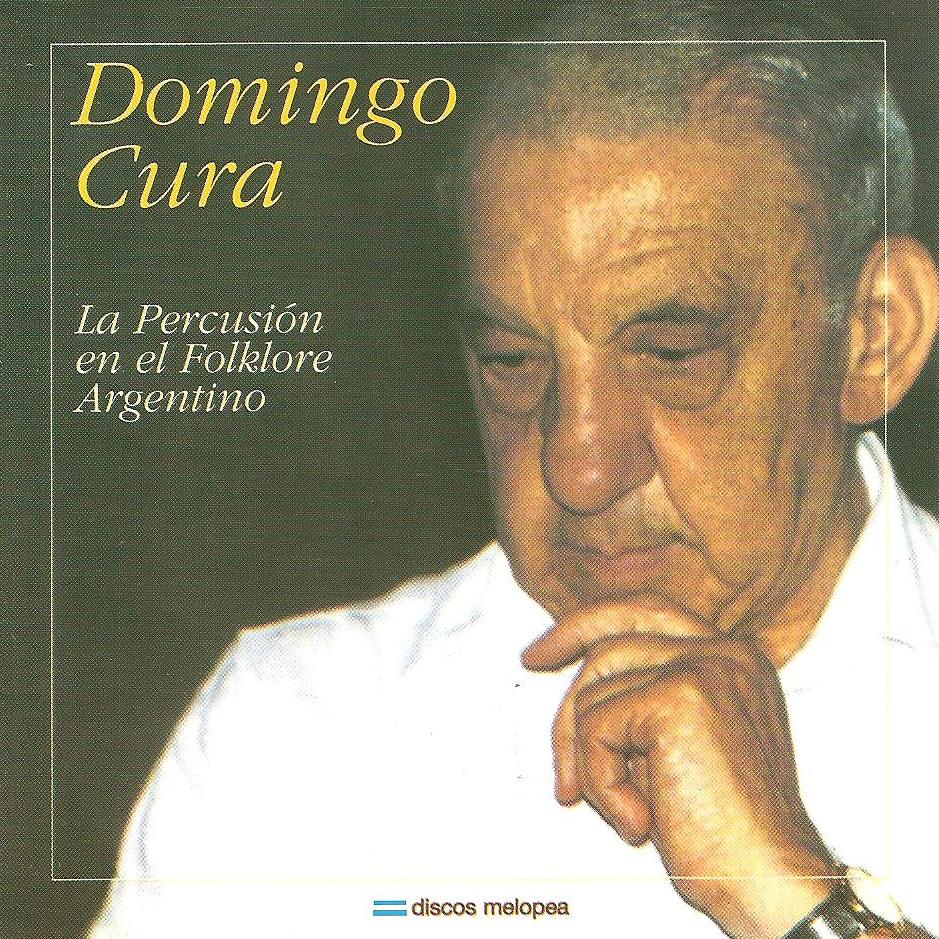 Domingo Cura / La Percusion En El Folklore Argentino