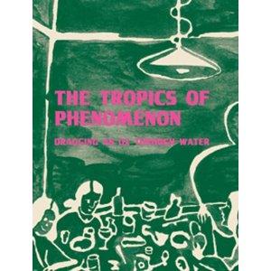 Dragging an Ox through Water / The Tropics of Phenomenon