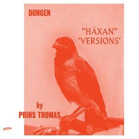 Dungen / Haxan (Versions by Prins Thomas)