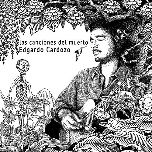 Edgardo Cardozo / Las Canciones del Muerto