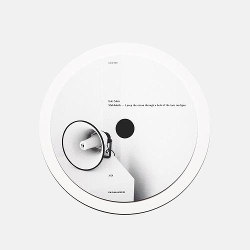 Eiki Mori / Shibboleth - I peep the ocean through a hole of the torn card