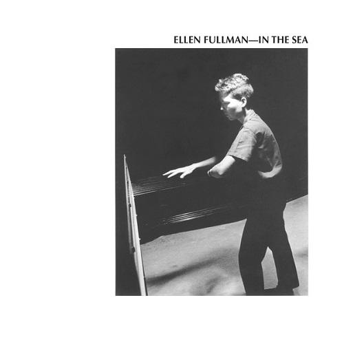 Ellen Fullman / In The Sea