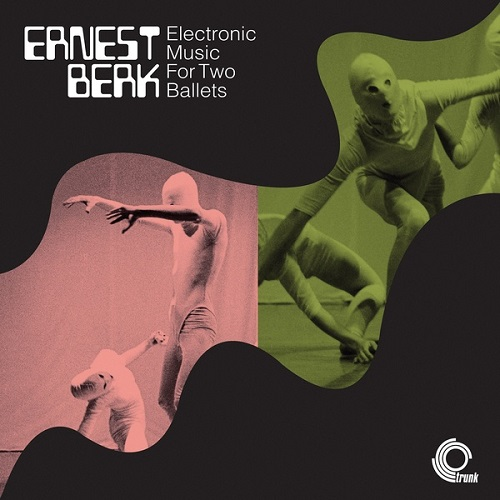 Ernest Berk / Electronic Music For Two Ballets