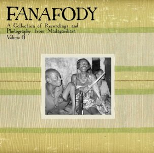 VA / Fanafody: A Collection Of Recordings And Photography From Madigasikara Vol. 2