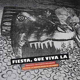Ensamble Polifonico Vallenato + Sexteto La Constelacion De Colombia / Fiesta, Que Viva La
