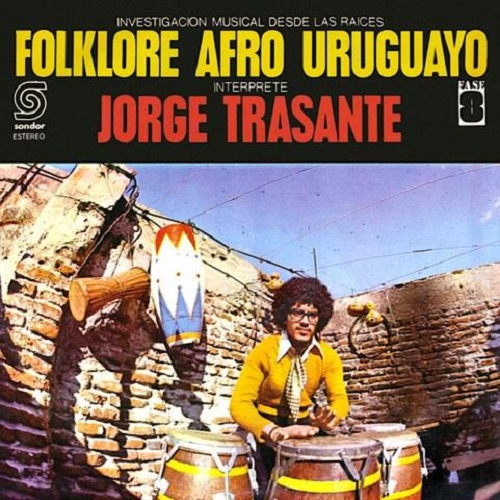Jorge Trasante / Folklore Afro Uruguayo