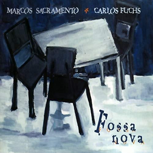 Marcos Sacramento & Carlos Fuchs / Fossa Nova