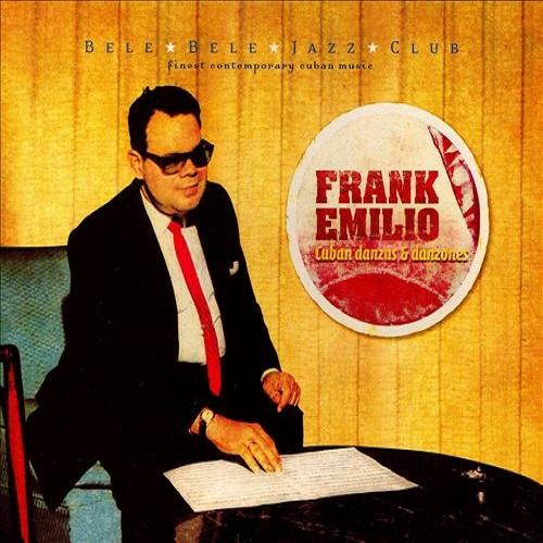 Frank Emilio / Cuban Danzas & Danzones