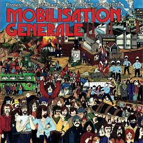 VA / Mobilisation Generale - Protest And Spirit Jazz From France 1970-1976