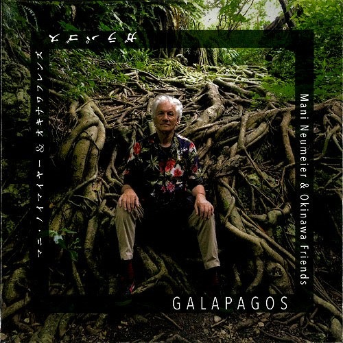 Mani Neumeier & Okinawa Friends / GALAPAGOS
