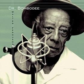 """Walter """"Gavitt"""" Ferguson / Dr. Bombodee"""