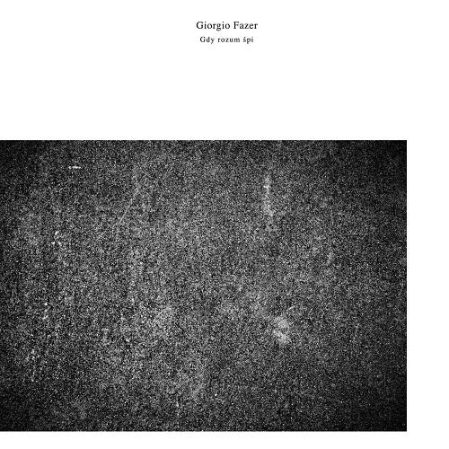 Giorgio Fazer / Gdy rozum spi