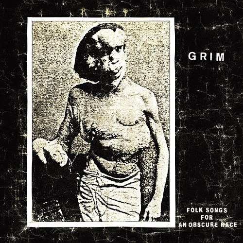 GRIM / FOLK SONGS FOR AN OBSCURE RACE
