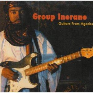Group Inerane / Guitars From Agadez (Music of Niger)