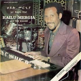 Hailu Mergia & The Walias / Tche Belew