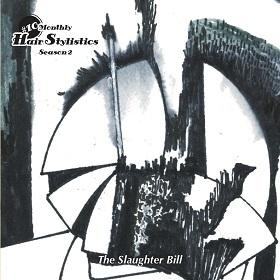 Hair Stylistics / The Slaughter Bill