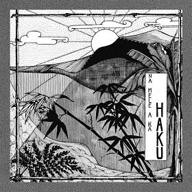 Haku / Na Mele A Ka Haku (Music of Haku)