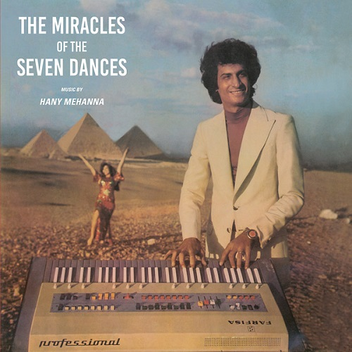 Hany Mehanna / The Miracles Of The Seven Dances