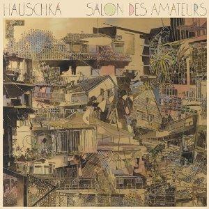 Hauschka / Salon Des Amateurs