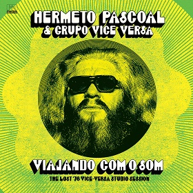 Hermeto Pascoal / Viajando Com O Som (The Lost '76 Vice Versa Studio Session)