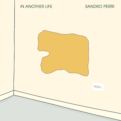 Sandro Perri / In Amnother Life