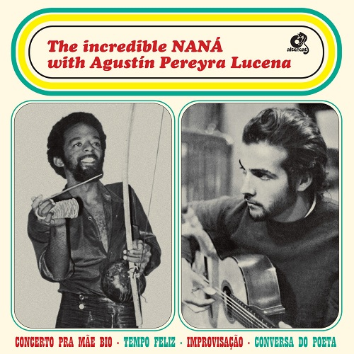 Nana Vasconcelos & Agustin Pereyra Lucena / The incredible NANA with AGUSTIN PEREYRA LUCENA