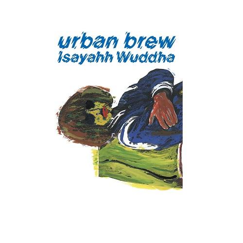 Isayahh Wuddha / urban brew