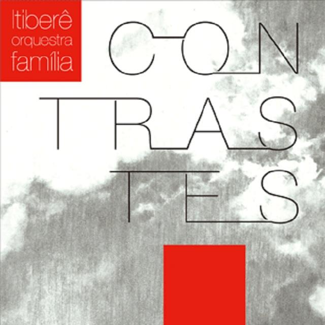 Itibere Orquestra Fameilia / Contrastes
