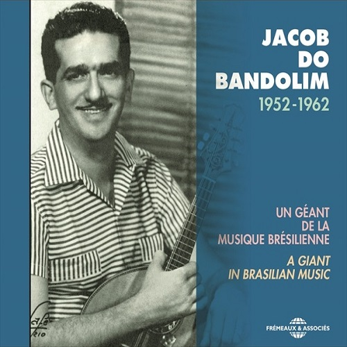 Jacob Do Bandolim / Un Geant De La Musique Bresilinne, 1952-1962