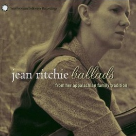 Jean Ritchie / Ballads From Her Appalachian Family Tradition