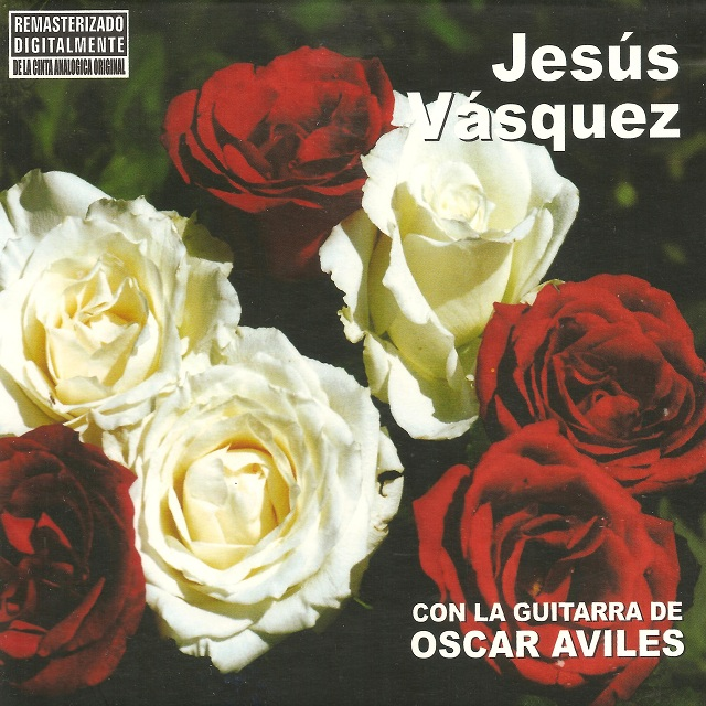 Jesus Vasquez / Con La Guitarra De Oscar