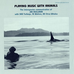 Jim Nollman / Playing Music with Animals