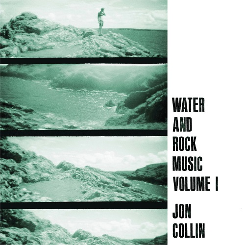 Jon Collin / Water and Rock Music Volume 1