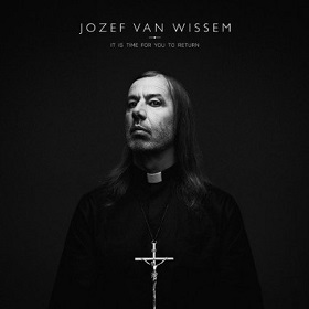 Jozef Van Wissem / It Is Time For You To Return