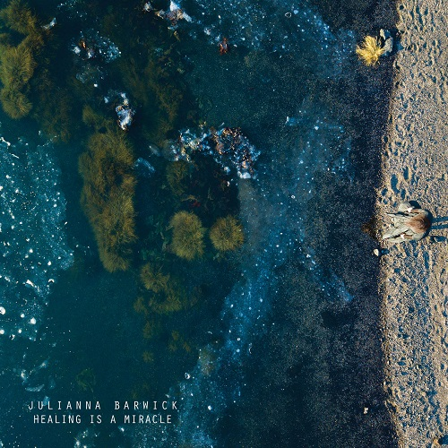 Julianna Barwick / Healing Is A Miracle