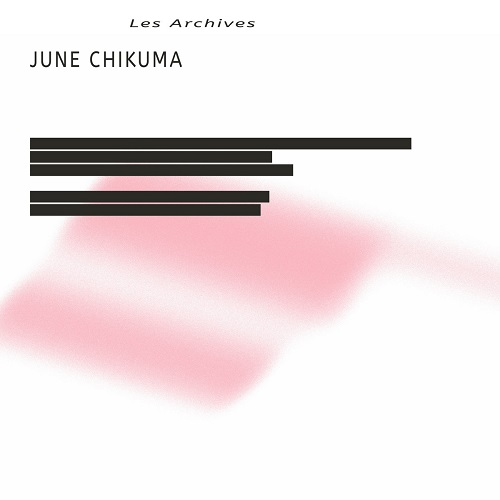 June Chikuma / Les Archives