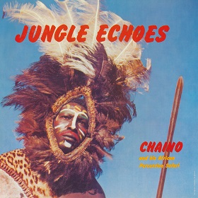 Chaino And His African Percussion Safari / Jungle Echoes