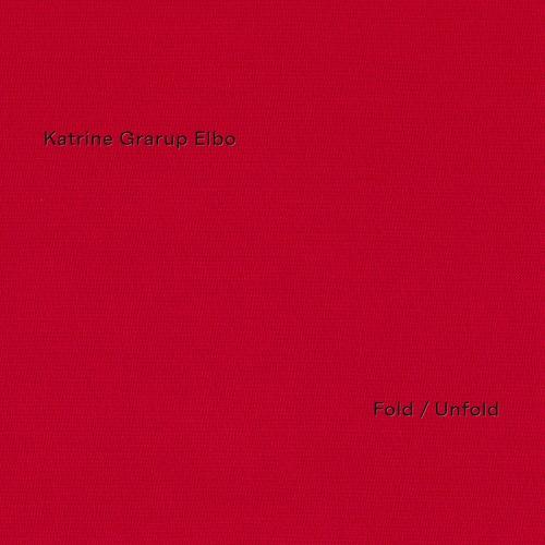 Katrine Grarup Elbo / Fold Unfold