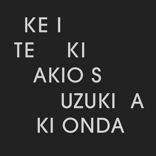 Akio Suzuki & Aki Onda / Ke I Te Ki