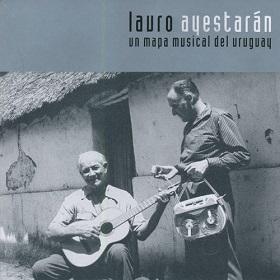 Lauro Ayestaran / Un Mapa Musical Del Uruguay