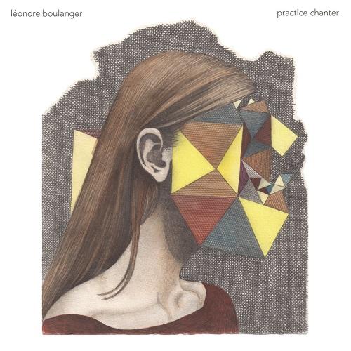 Leonore Boulanger / Practice Chanter