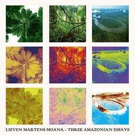 Lieven Martens Moana / Three Amazonian Essays