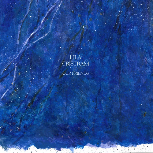 Lila Tristram / Our Friends