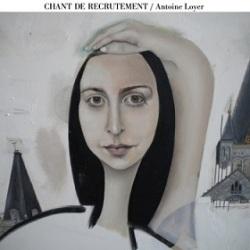 Antoine Loyer / Chant De Recrutement
