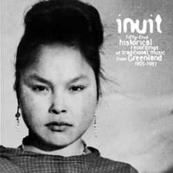 inuit 55 historical recordings of traditional music from greenland